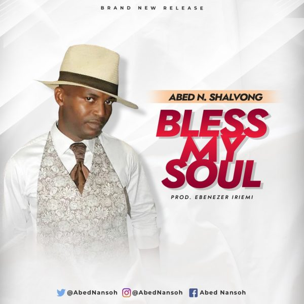 Abed N. Shalvong - Bless My Soul