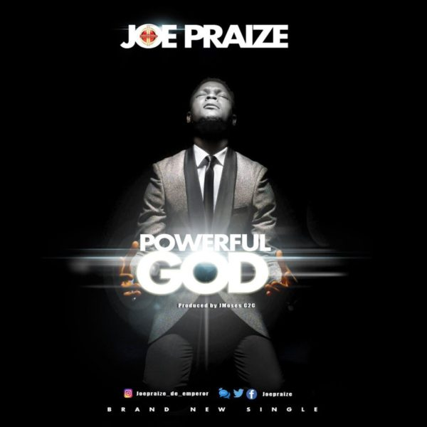 powerful-god-joe-praize