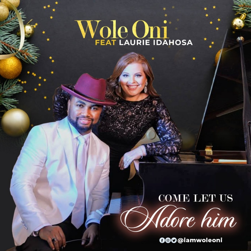 Come Let Us Adore Him - Wole Oni Ft. Laurie Idahosa