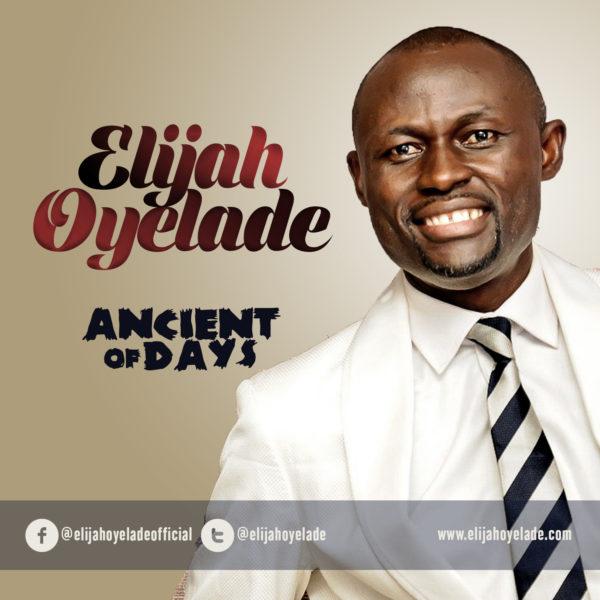 Elijah Oyelade - Ancient Of Days