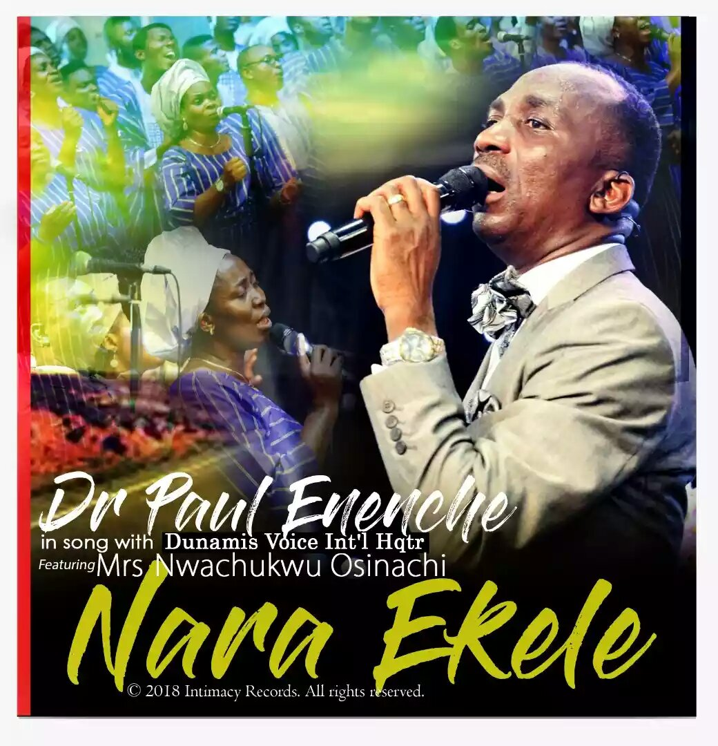 Dr Paul Enenche Ft. Dunamis Voice Int'l - Nara Ekele