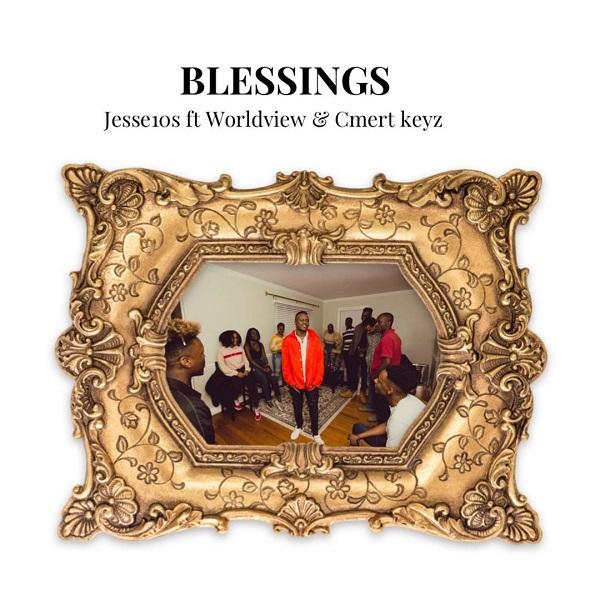 Blessings - Jesse10s Ft. Worldview & Cmert keyz