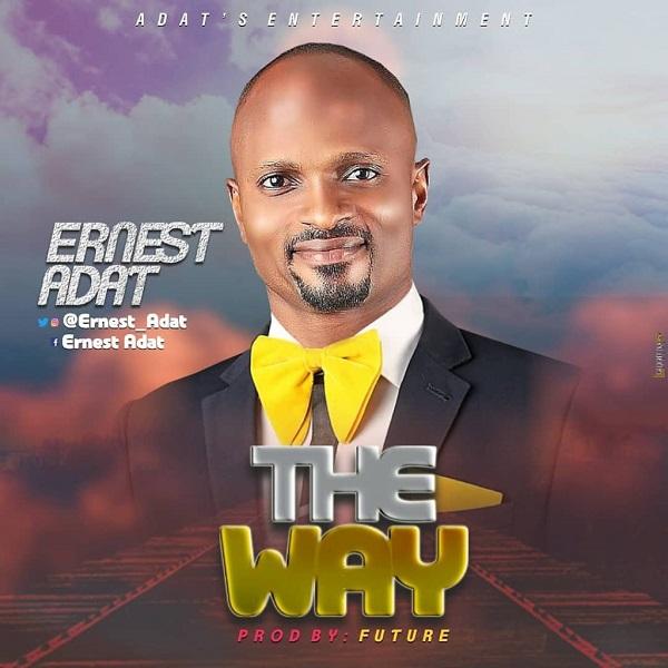Ernest Adat - The Way