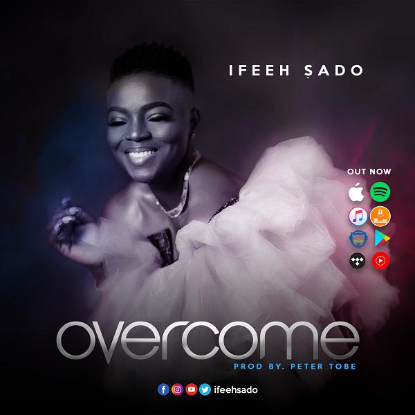 Ifeeh Sado - Overcome
