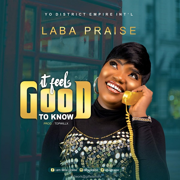 Laba Praise - It Feels Good To Know