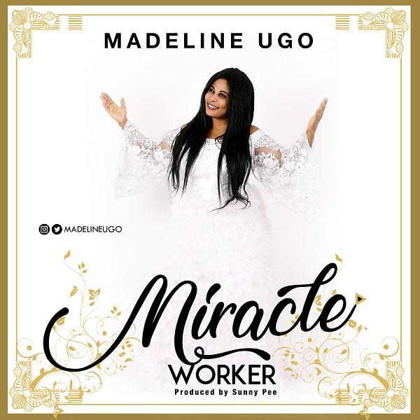 Miracle Worker - Madeline Ugo