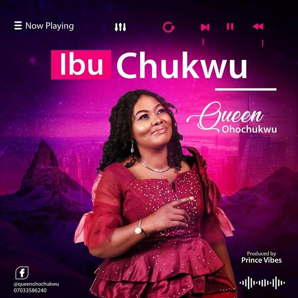 Queen Ohochukwu - IbuChukwu