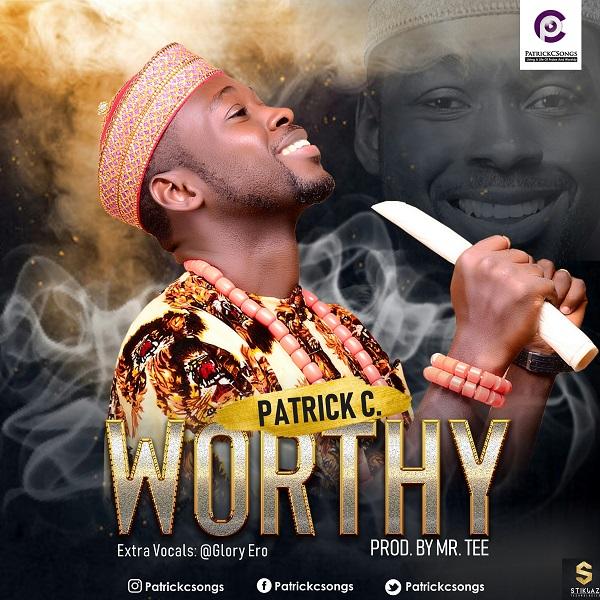 Worthy – Patrick C