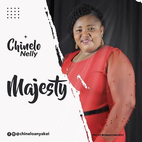 Majesty - Chinelo Nelly