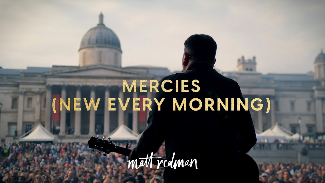 Mercies [New Every Morning] - Matt Redman