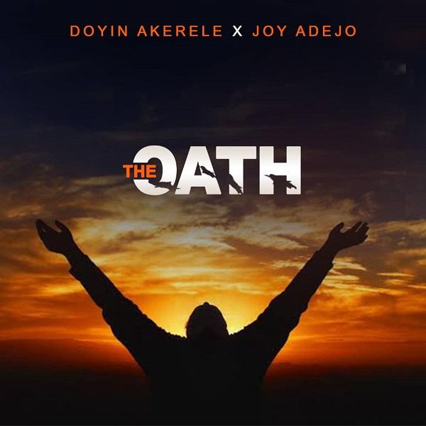 The Oath - Doyin Akerele Ft. Joy Adejo