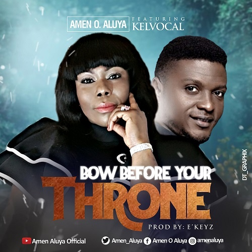 Bow Before Your Throne - Amen O. Aluya Ft. Kelvocal