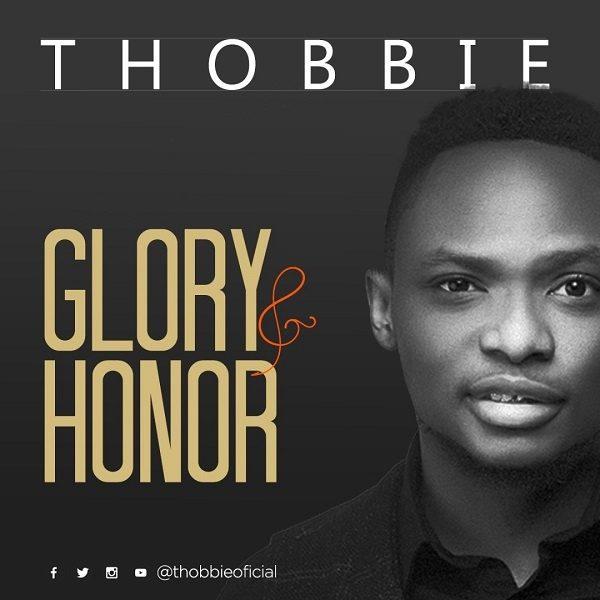 Glory And Honor - Thobbie