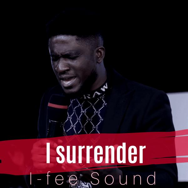 I Surrender - I-Fee Sound