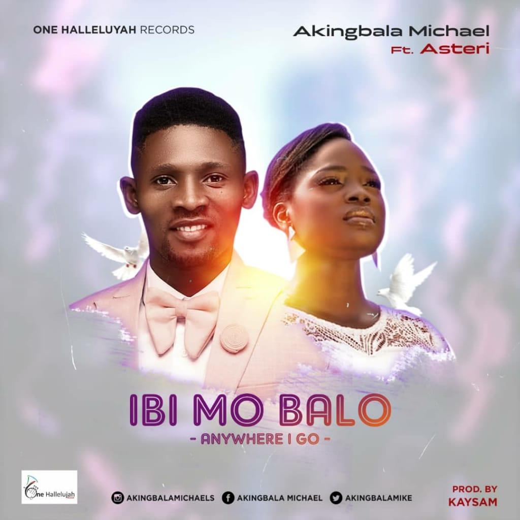 Ibi Mo Ba Lo - Micheal Akingbala Ft. Esther Obaleye
