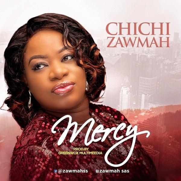 Mercy - Chichi Zawmah