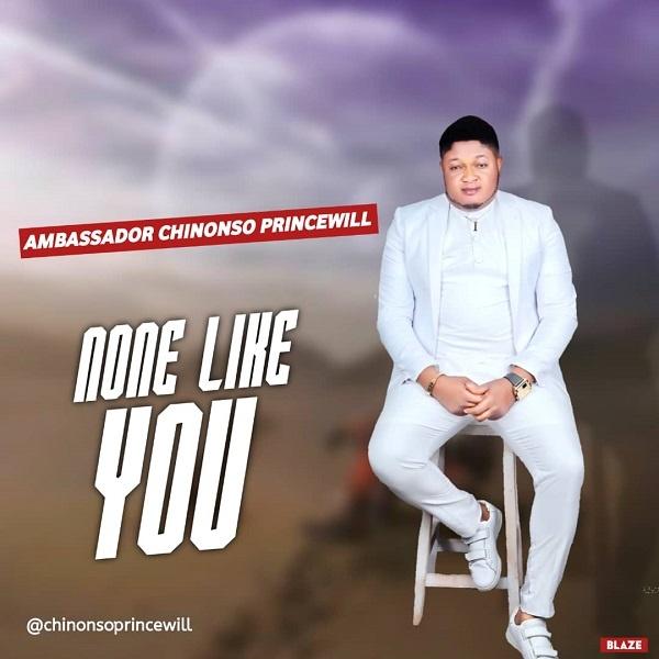None Like You - Chinonso Princewill