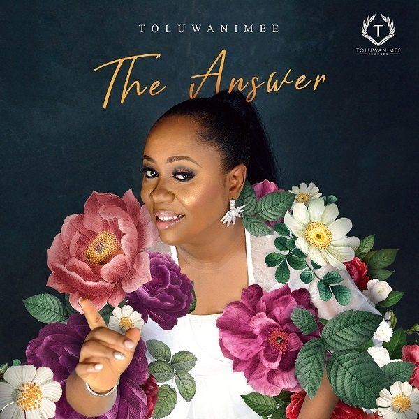 Toluwanimee - The Answer
