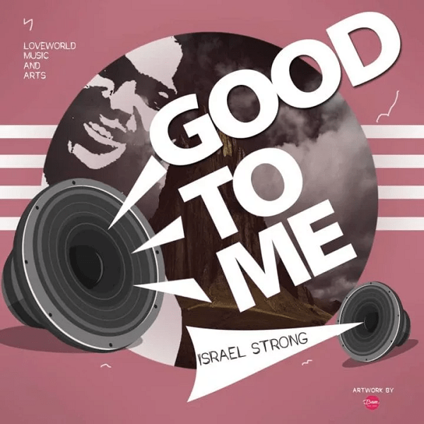 [Video] Good To Me - Israel Strong