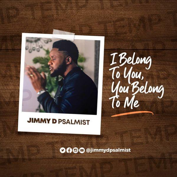 [Video] I Belong To You, You Belong To Me - Jimmy D Psalmist