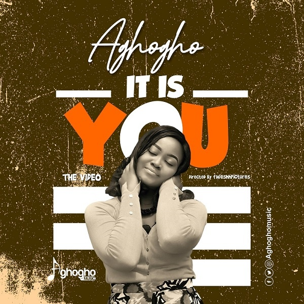[Video] It Is You - Aghogho
