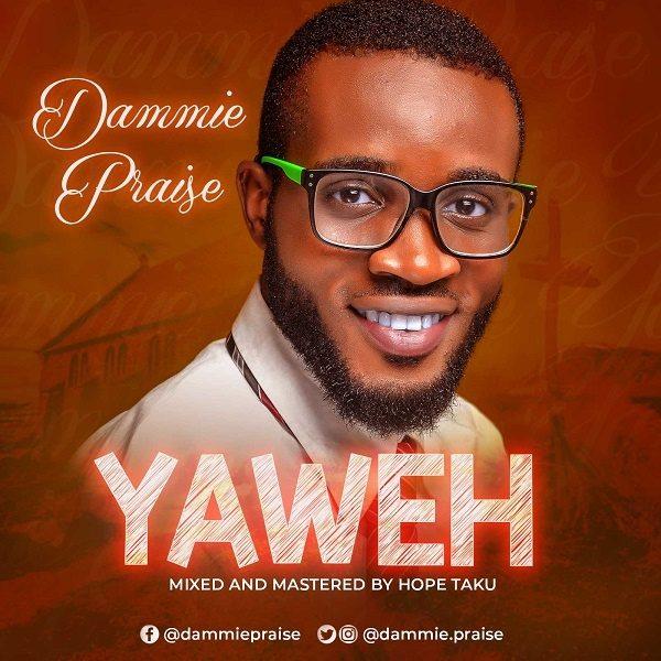 Yahweh - Dammie Praise