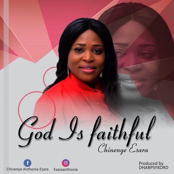 Chinenye Esara – God Is Faithful