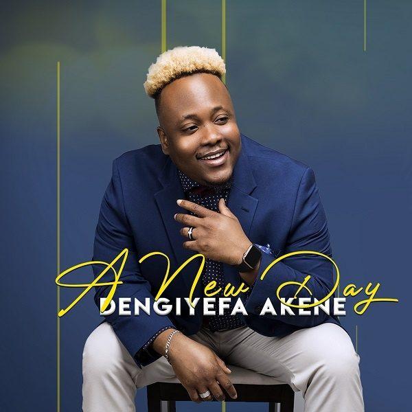 Dengiyefa Akene - A New Dawn