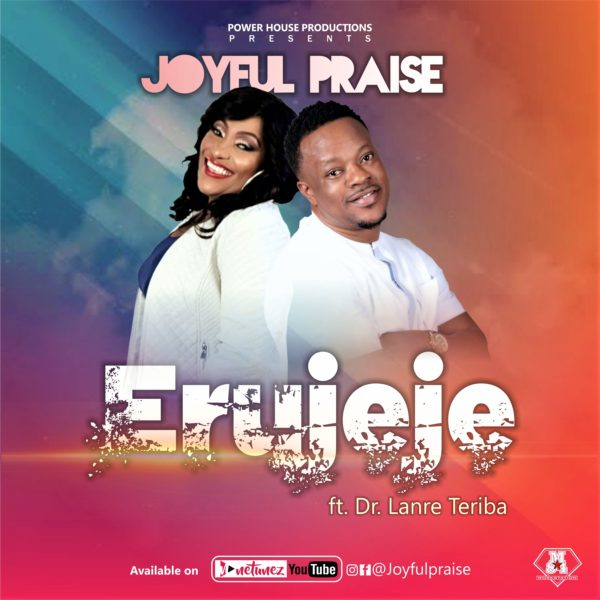 Erujeje - Joyful Praise Ft. Dr. Lanre Teriba