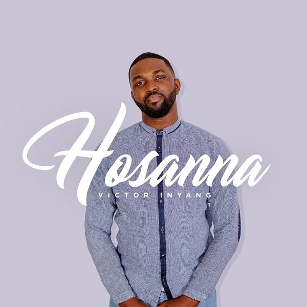 Hosanna - Victor Inyang
