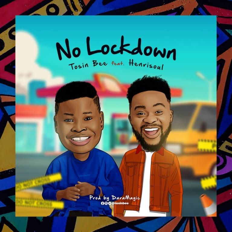 No Lockdown - Tosin Bee Ft. Henrisoul