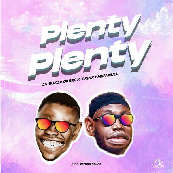 Plenty Plenty - Chibuzor Okere ft. Prinx Emmanuel