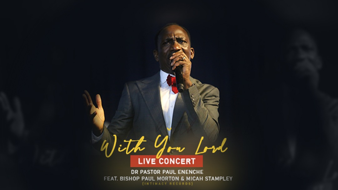 With You Lord (Live) - Dr Paul Enenche Ft. Bishop Morton & Micah Stampley