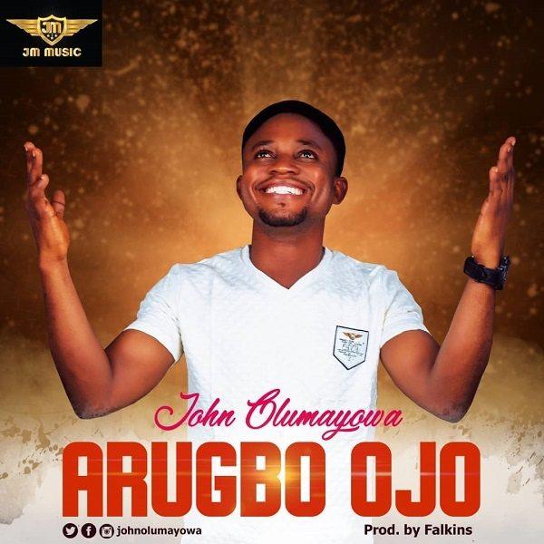 Arugbo Ojo - John Olumayowa