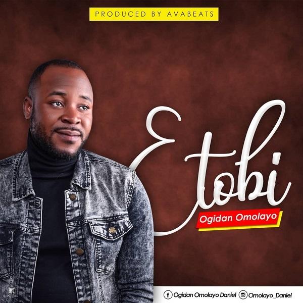 Etobi - Ogidan Omolayo