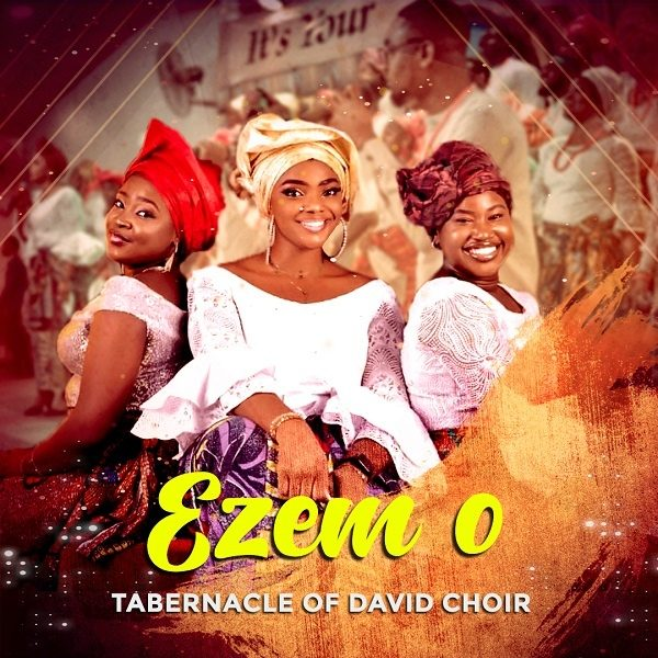 Ezem O (My King) - Tabernacle Of David Choir