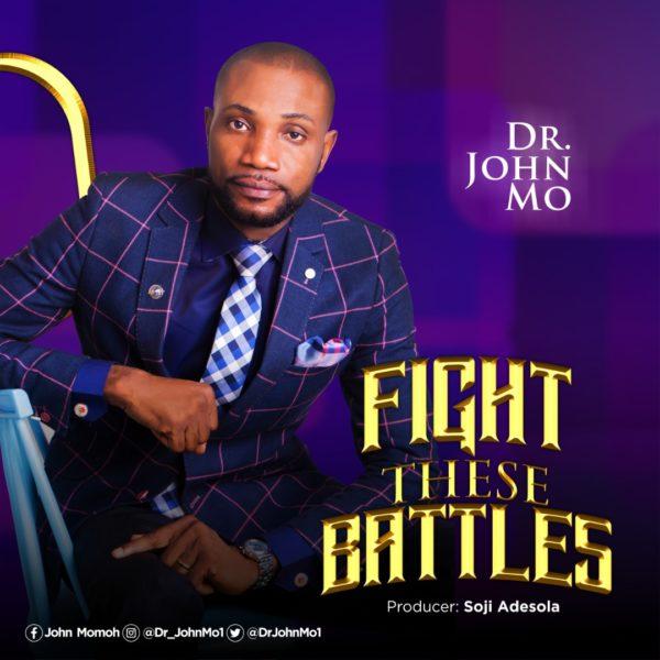 Fight These Battles - Dr. John Mo