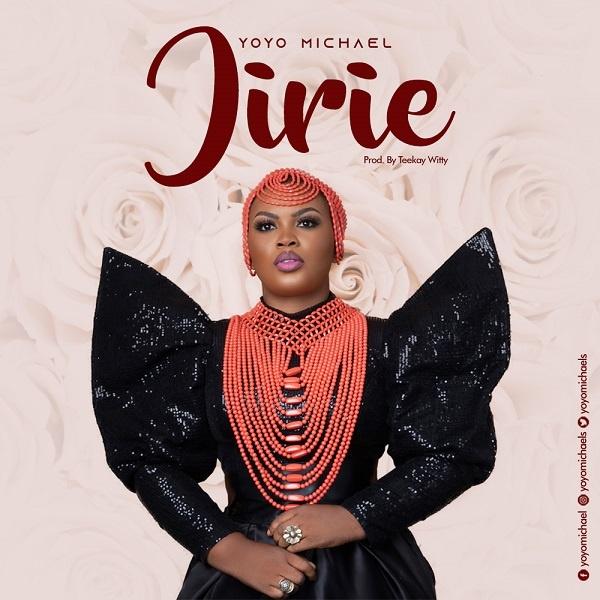 Jirie (Praise Him) - Yoyo Michael