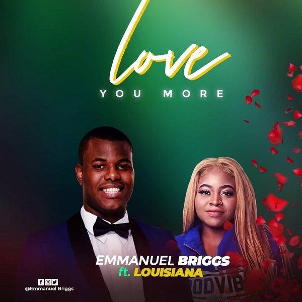 Love You More - Emmanuel Briggs Ft. Louisiana