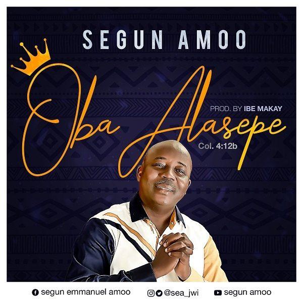Oba Alasepe - Segun Amoo