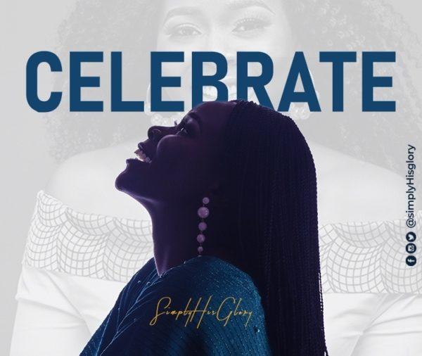 Celebrate - SimplyHisGlory