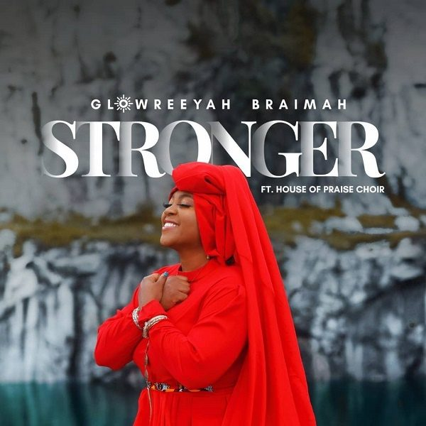 Stronger - Glowreeyah Ft. House Of Praise Choir