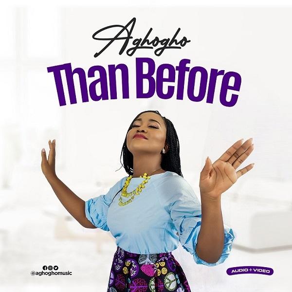 Than Before - Aghogho