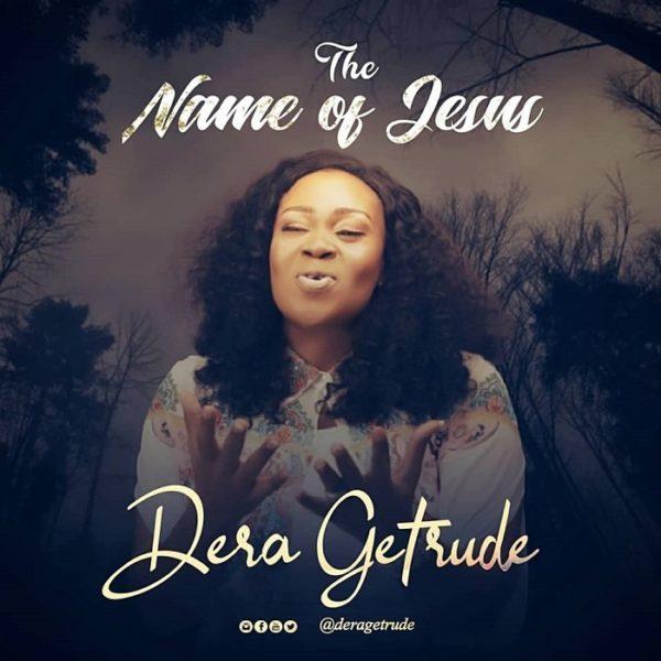 The Name Of Jesus - Dera Getrude