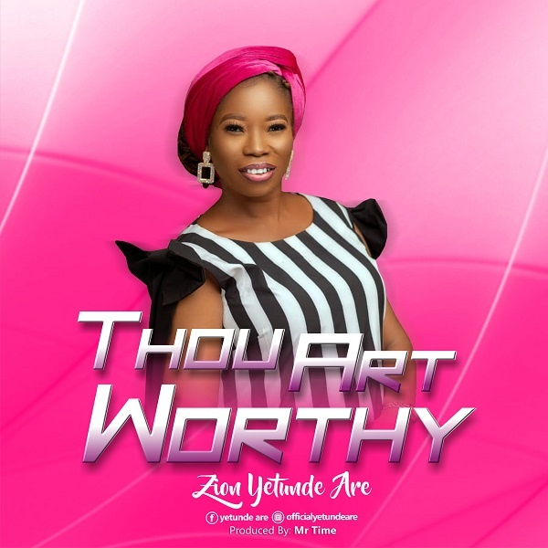 Thou Art Worthy - Yetunde Are Zion
