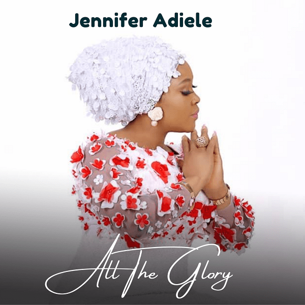 [Video] All The Glory - Jennifer Adiele