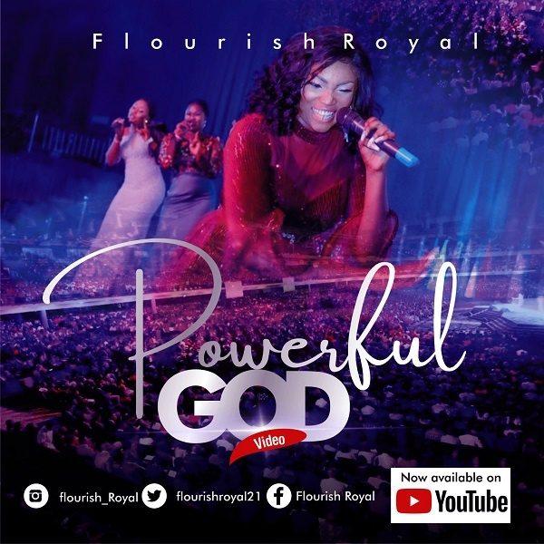 [Video] Powerful God - Flourish Royal