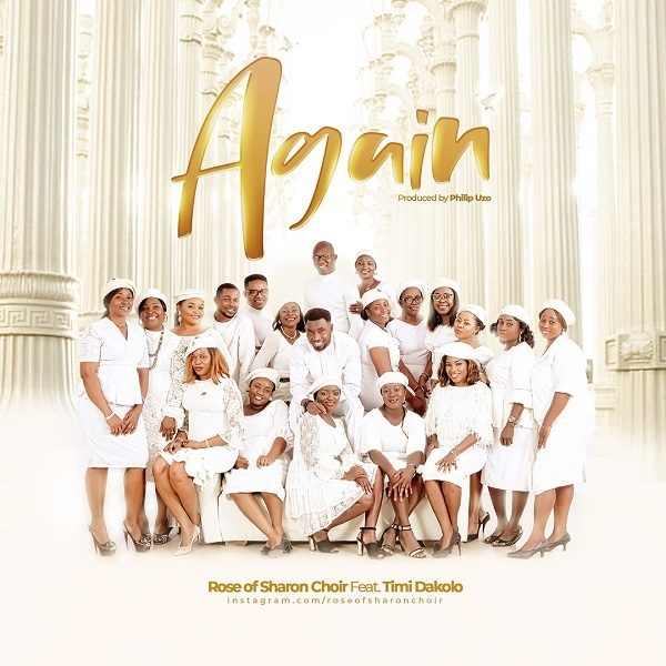 Again - Rose Of Sharon Choir Ft. Timi Dakolo