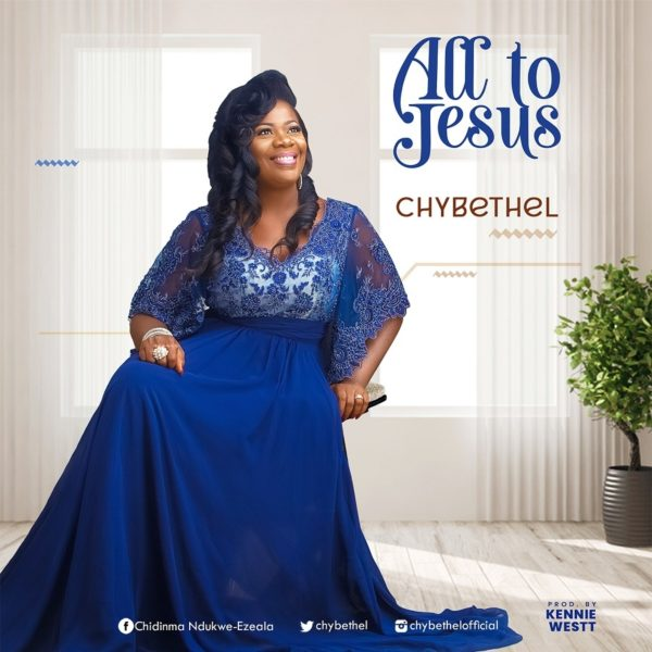 All To Jesus - Chybethel