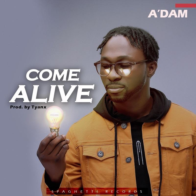 Come Alive - A'dam